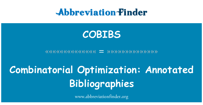 COBIBS: Combinatorial Optimization: Annotated Bibliographies