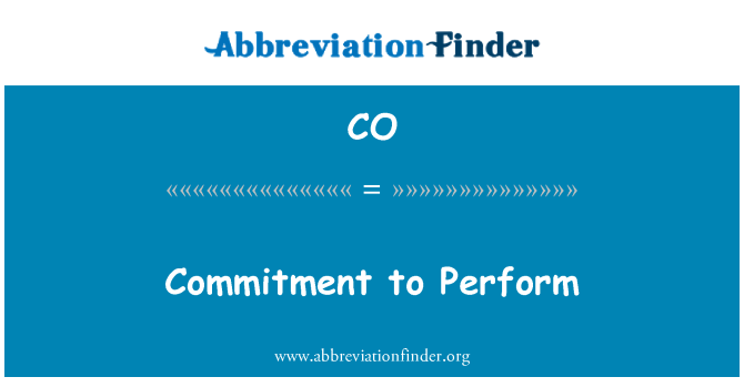 CO: Commitment to Perform