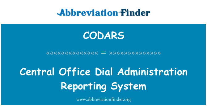 CODARS: Central Office Dial Administration Reporting System