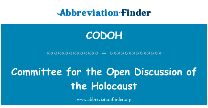 CODOH: Committee for the Open Discussion of the Holocaust