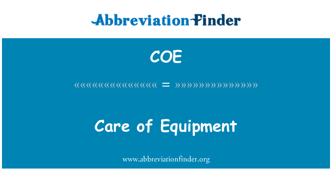 COE: Care of Equipment