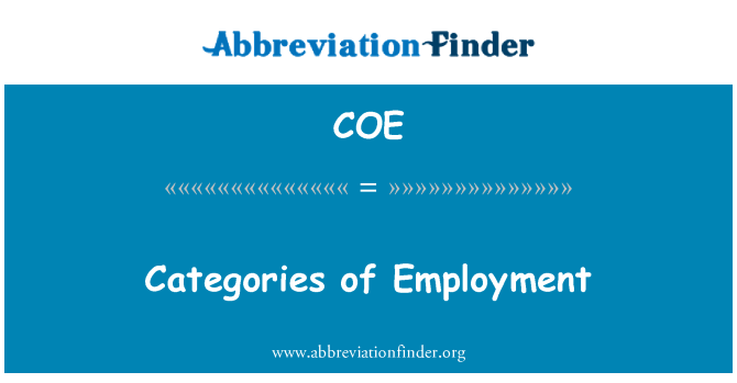 COE: Categories of Employment