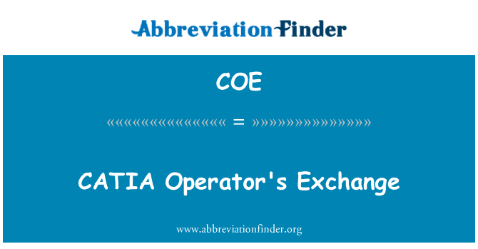 COE: CATIA Operator's Exchange