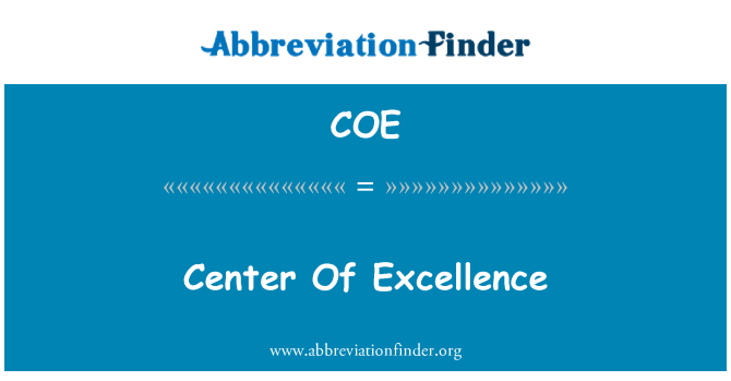 COE: Center Of Excellence