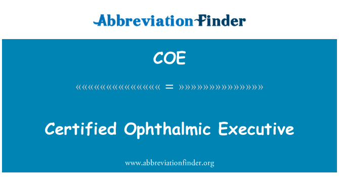 COE: Certified Ophthalmic Executive