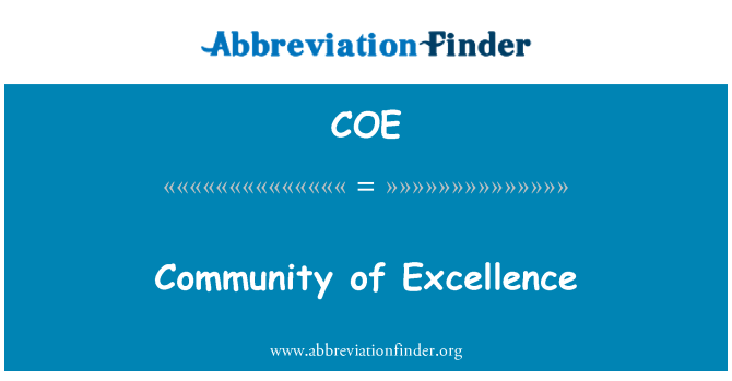 COE: Community of Excellence