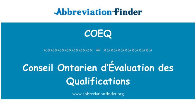 COEQ: Conseil Ontarien d'Évaluation des Qualifications
