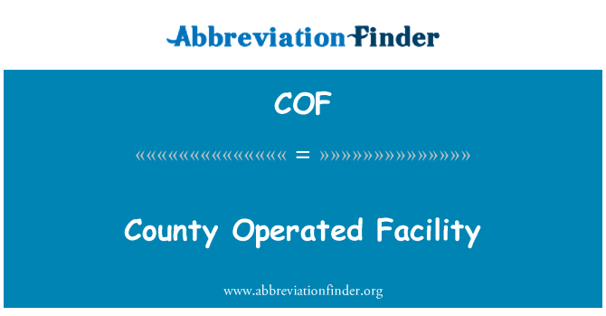 COF: County Operated Facility