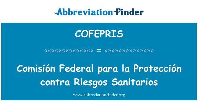 COFEPRIS: Comisión Federal para la Protección contra Riesgos Sanitarios