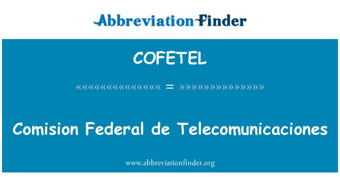 COFETEL: Comision Federal de Telecomunicaciones