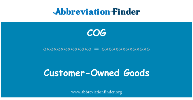 COG: Customer-Owned Goods