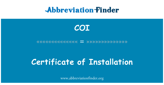 COI: Certificate of Installation