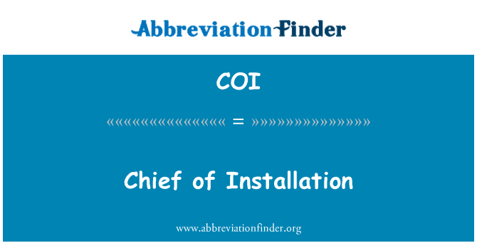COI: Chief of Installation