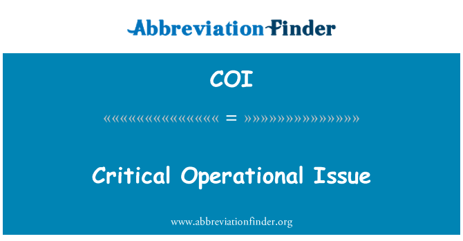 COI: Critical Operational Issue