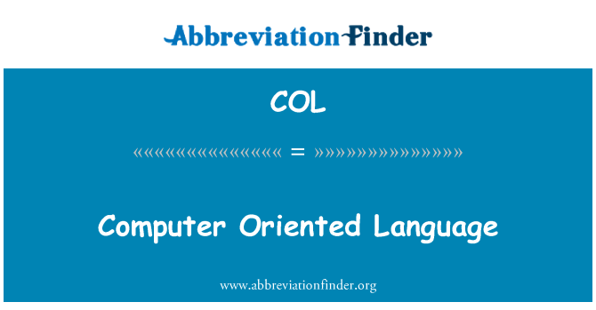 COL: Computer Oriented Language