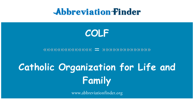 COLF: Catholic Organization for Life and Family