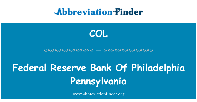 COL: Persekutuan Reserve Bank Of Philadelphia Pennsylvania