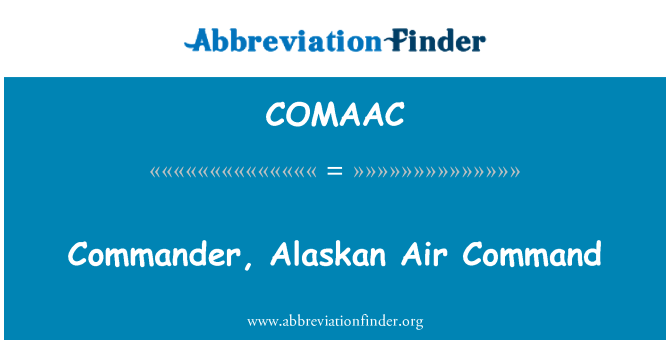 COMAAC: Commander, Alaskan Air Command