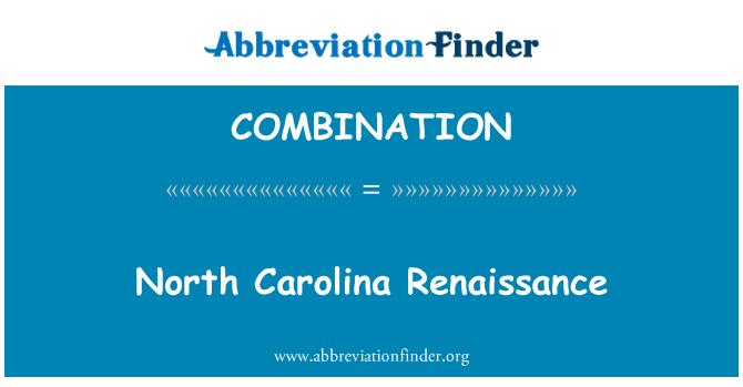 COMBINATION: North Carolina Renaissance