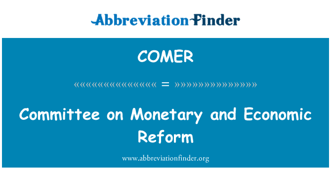 COMER: Comité sobre la reforma monetaria y económica