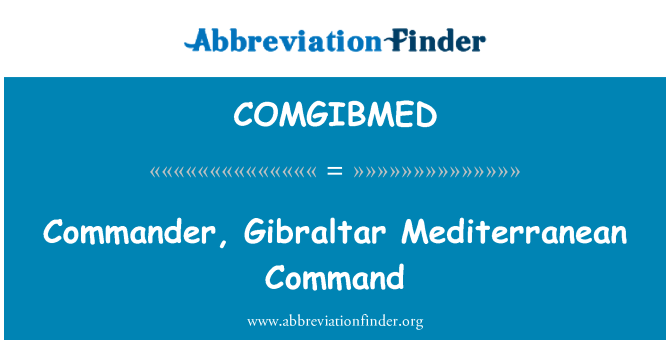 COMGIBMED: Commander, Gibraltar Mediterranean Command