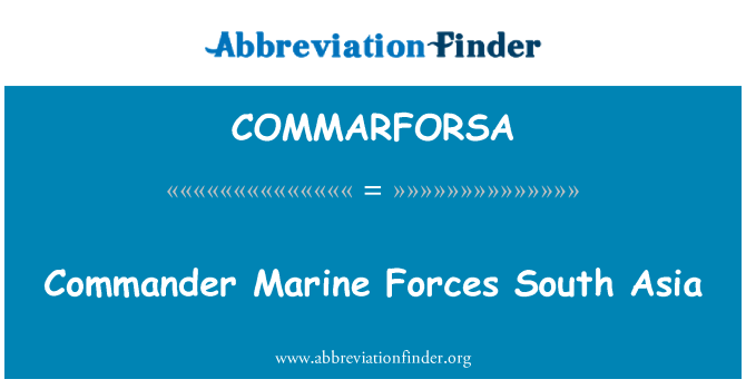 COMMARFORSA: Commander Marine Forces South Asia