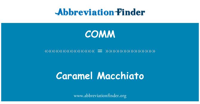 COMM: Caramel Macchiato