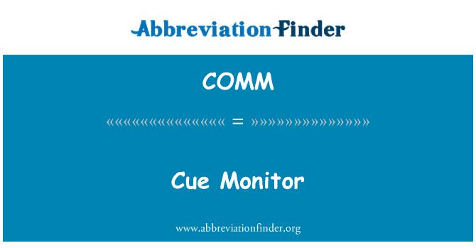COMM: Cue Monitor
