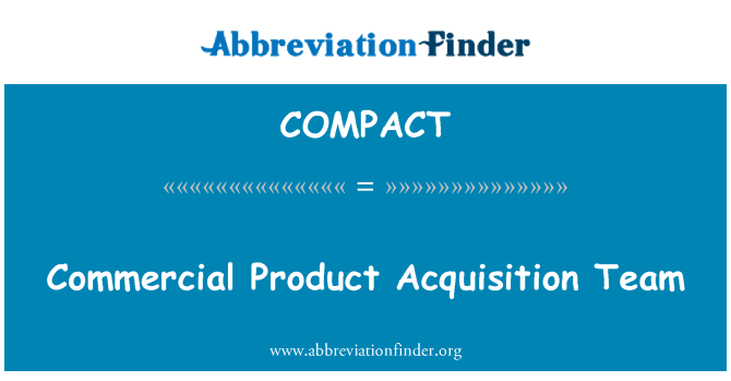 COMPACT: Pasukan pemerolehan produk komersil
