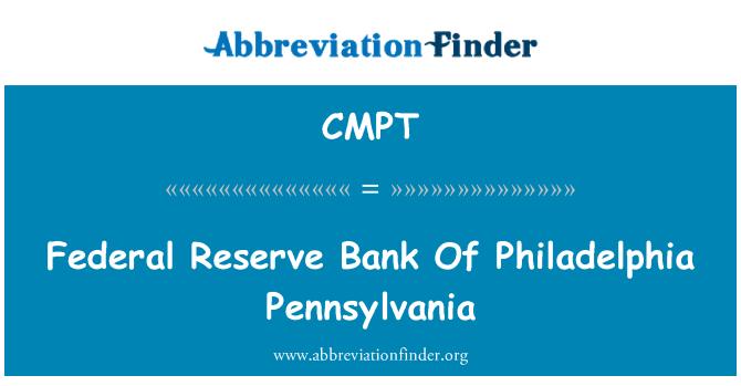 CMPT: Persekutuan Reserve Bank Of Philadelphia Pennsylvania