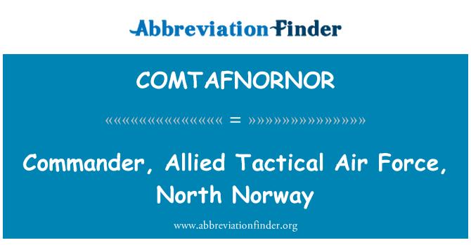 COMTAFNORNOR: Comandante, Allied Tactical Air Force, Norvegia del Nord