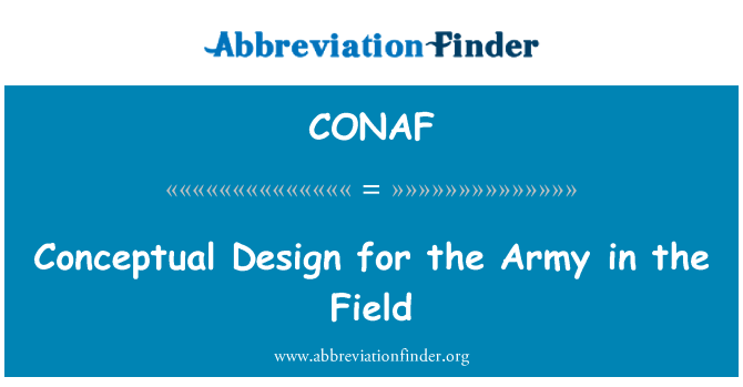 CONAF: Conceptual Design for the Army in the Field