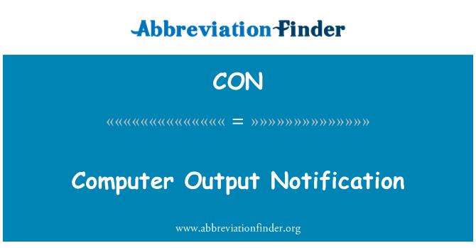 CON: Computer Output Notification