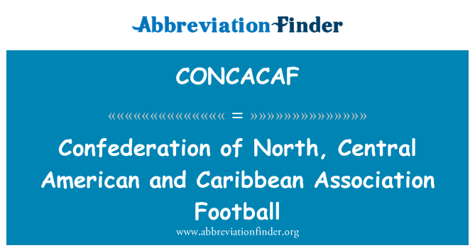 CONCACAF: Confederation of North, Central American and Caribbean Association Football