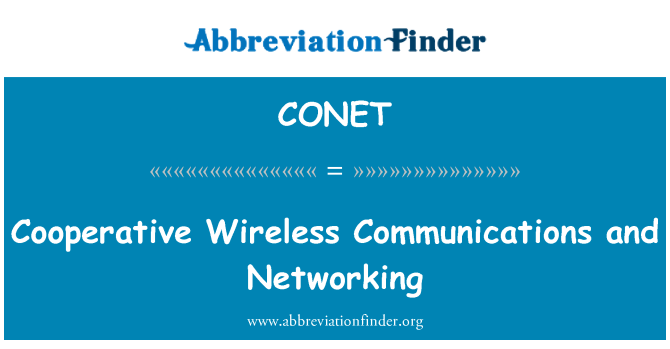 CONET: Cooperative Wireless Communications and Networking
