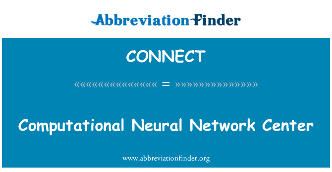CONNECT: Computational Neural Network Center