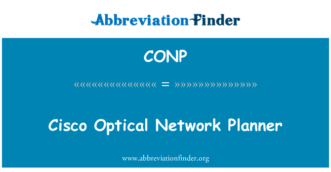 CONP: Cisco Optical Network Planner
