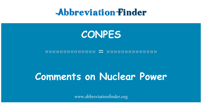 CONPES: Comments on Nuclear Power