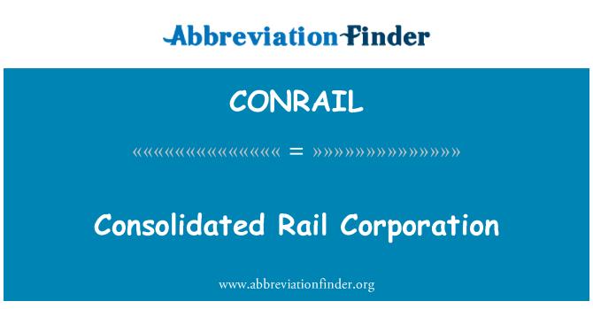 CONRAIL: Konsolide edilen demiryolu şirketi