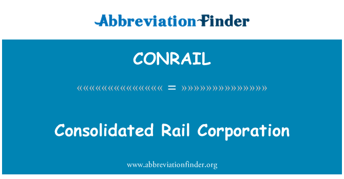 CONRAIL: Consolidated Rail Corporation