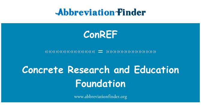 ConREF: Concrete Research and Education Foundation
