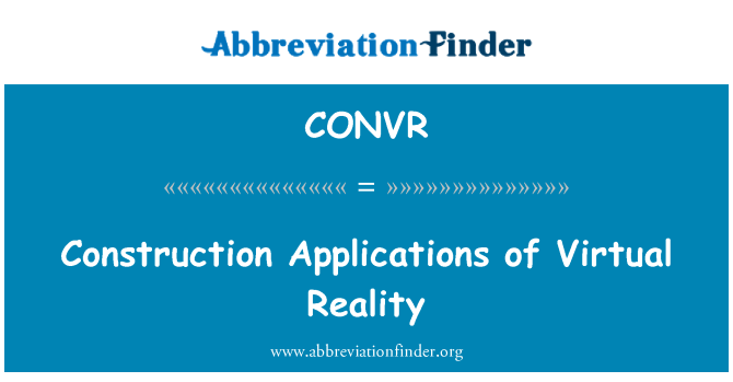 CONVR: Construction Applications of Virtual Reality