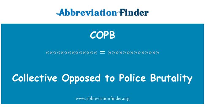 COPB: Polis vahşeti karşı kolektif