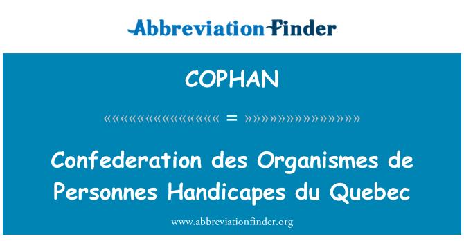 COPHAN: Confederation des Organismes de Personnes Handicapes du Quebec