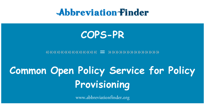 COPS-PR: Common Open Policy Service for Policy Provisioning