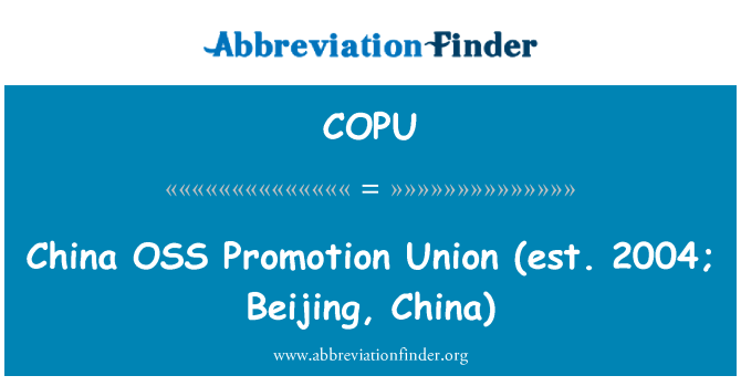 COPU: China OSS   Promotion Union (est. 2004; Beijing, China)