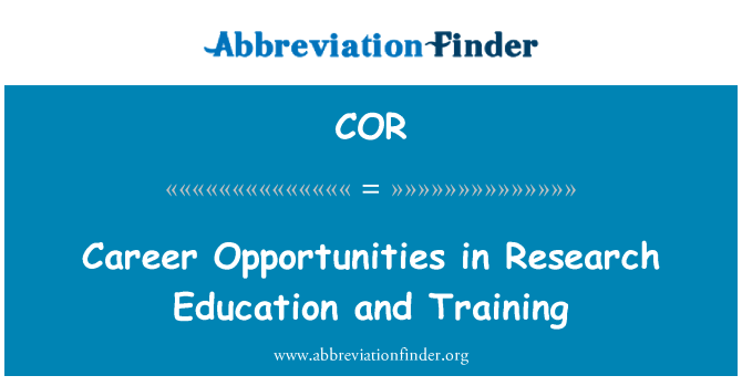 COR: Career Opportunities in Research Education and Training