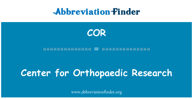 COR: Center for Orthopaedic Research