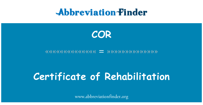 COR: Certificate of Rehabilitation
