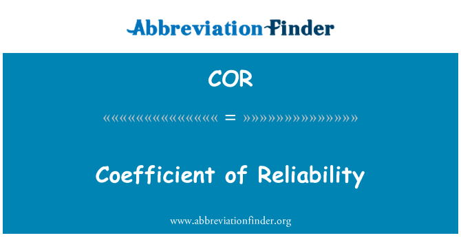 COR: Coefficient of Reliability